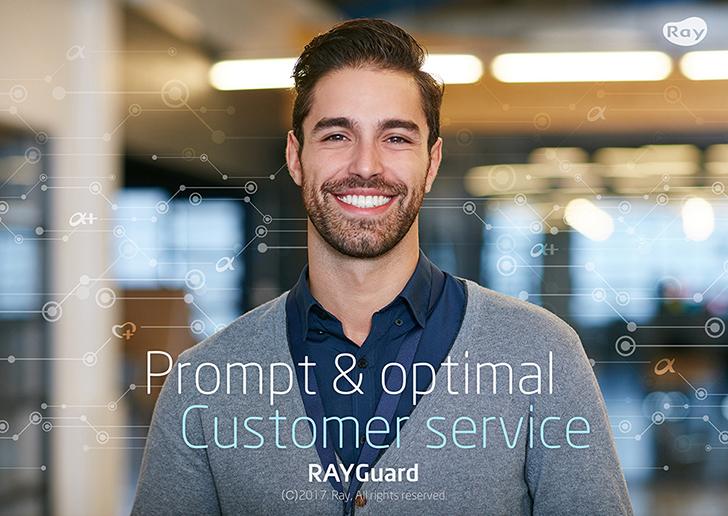 Prompt & optimal customer service Rayguard